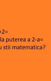 Tu stii matematica? Puteri, calcul cu puteri!