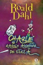 Charlie și Marele Ascensor de Sticlă, Roald Dahl (Editura Arthur)