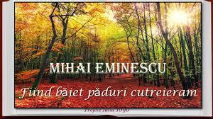 Fiind băiet păduri cutreieram, de Mihai Eminescu